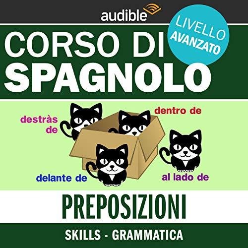 Preposizioni - Grammatica     Spagnolo - Livello avanzato              Di:                                                                                                                                 Autori Vari                               Letto da:                                                                                                                                 Lorenzo Visi                      Durata:  26 min     2 recensioni     Totali 4,5