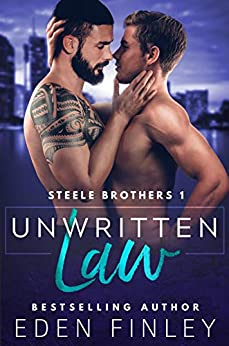 Unwritten Law (Steele Brothers Book 1) by [Eden Finley, Angsty G, Kelly Hartigan Xterraweb]