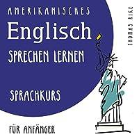 Amerikanisches Englisch sprechen lernen Hörbuch