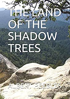 THE LAND OF THE SHADOW TREES