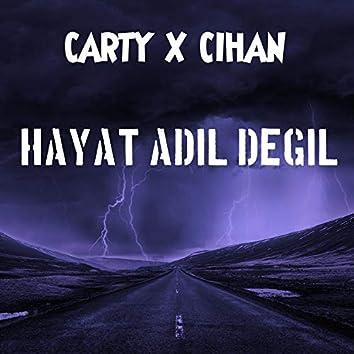 Hayat Adil Değil (feat. Cihan)