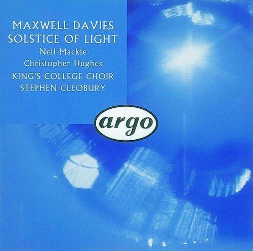 Davies-Solstice of Light-Five Carols-Cleobury-Ch.King's C.Ca Neil Mackie,Tenor