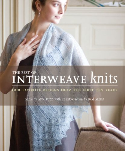 Best of Interweave Knits: Our Favorite Designs from the First 10 Years (English Edition)