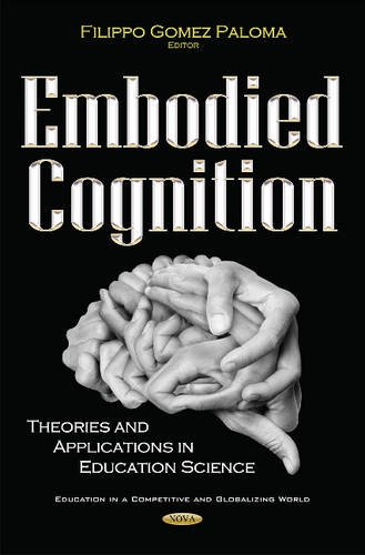Embodied Cognition: Theories and Applications in Education Science (Education in a Competitive and Globalizing World)