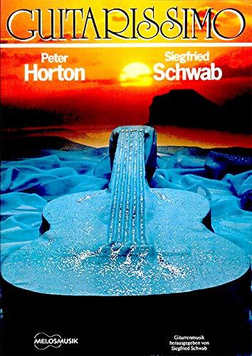 Guitarissimo - Guitar Special - 10 Melodien für 1-2 Gitarren - Autoren: Siegfried Schwab, Peter Horton - Melos Musik MM102 9790001188616