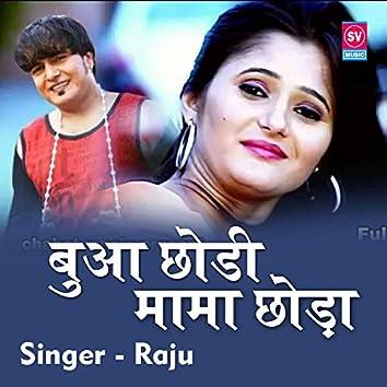 Buwa Chhodi Mama Chhoda (Haryanvi Pop)