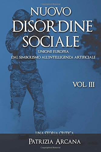 Nuovo Disordine Sociale, Vol. 3: Unione europea, dal Simbolismo all'Intelligenza Artificiale
