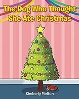 The Dog Who Thought She Ate Christmas