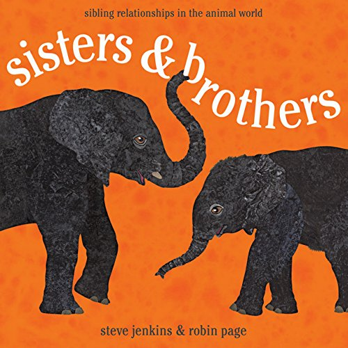 Compare Textbook Prices for Sisters and Brothers: Sibling Relationships in the Animal World Reprint Edition ISBN 9780547727387 by Page, Robin,Jenkins, Steve