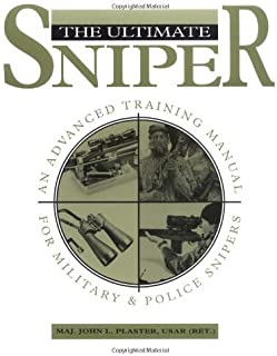 By John L. Plaster The Ultimate Sniper: An Advanced Training Manual for Military and Police Snipers [Paperback]