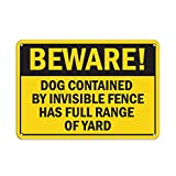 Aluminum Horizontal Metal Sign Multiple Sizes Beware! Dog Contained by Invisible Fence Full Range of Yard Yellow Beware with Border Weatherproof Street Signage 10x7Inches