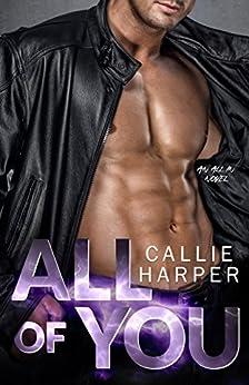 All of You: A MC Biker Romance (All In) by [Callie Harper]
