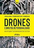 Drones e direitos de personalidade: delimitações contemporâneas da ilicitude (Portuguese Edition)