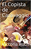 El Copista de Caravaggio