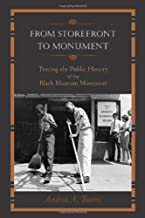 From Storefront to Monument: Tracing the Public History of the Black Museum Movement (Public History in Historical Perspective)