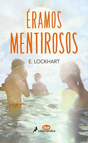 Éramos mentirosos/ We Were Liars (Juvenil) (Spanish Edition)