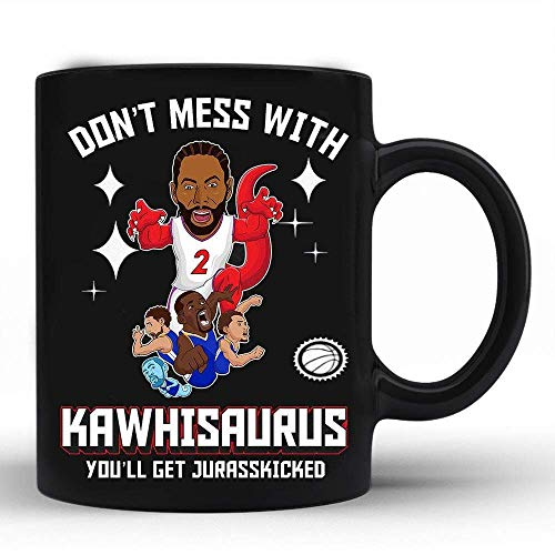 N\A Don 't Mess with -Kawhi Leonard Mug Toronto Jurassic Park- Raptors Championship We The North Taza de café 11 oz