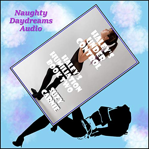 Haley's Under Control (The Working Girl's Domination): A Bondage and Domination Erotica Story audiobook cover art