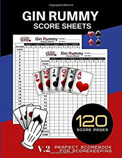 Gin Rummy Score Sheets: 120 Perfect Score Sheets for Scorekeeping   Gin Rummy Score Pads   Gin Rummy Score Book   Size 8.5