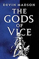 The Gods of Vice (The Vengeance Trilogy (2))