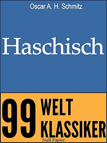 Haschisch: Erzählungen (99 Welt-Klassiker)