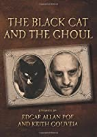 The Black Cat and The Ghoul by Keith Gouveia Edgar Allan Poe(2014-10-31)