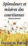 Splendeurs et misères des courtisanes par Balzac