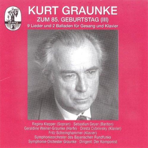KURT GRAUNKE zum 85. Geburtstag - 9 Lieder und 2 Balladen für Gesang und Klavier - Air - Ariette