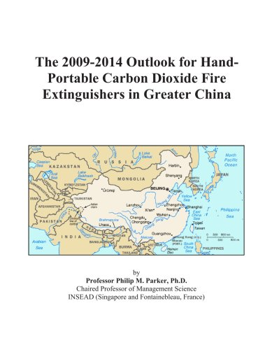 The 2009-2014 Outlook for Hand-Portable Carbon Dioxide Fire Extinguishers in Greater China