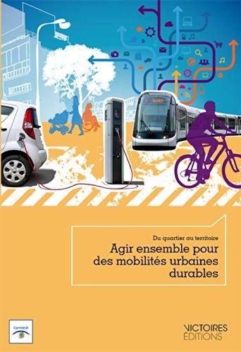 Agir ensemble pour des mobilités urbaines durables : Du quartier au territoire