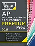 Princeton Review AP English Language & Composition Premium Prep, 2021: 7 Practice Tests + Complete Content Review + Strategies & Techniques (College Test Preparation)