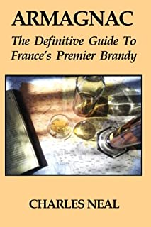 """Armagnac: The Definitive Guide to France""""s Premier Brandy"""