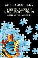 The European Monetary Union: Europe at the Crossroads