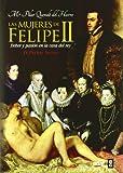 Mujeres De Felipe Ii (Clio. Crónicas de la Historia)