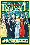 Lustiges Taschenbuch Royal 06 - Adel und Alltag: und andere königliche Geschichten