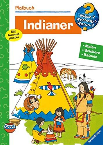 Malbuch Indianer. Malen. Stickern. Erstes Lernen (Wieso? Weshalb? Warum? Malbuch) (Wieso? Weshalb? Warum? Malen, spielen und rätseln)