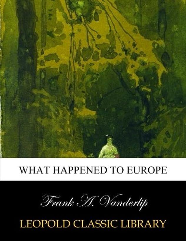 リンス高揚した羽What happened to Europe