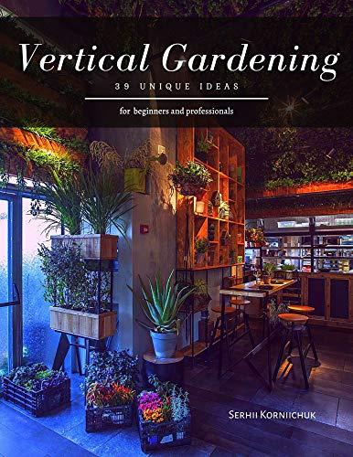 Vertical Gardening: 39 Unique ideas