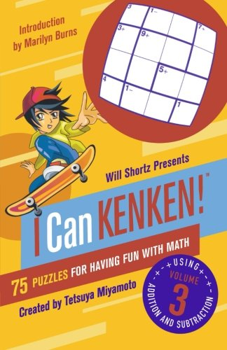 Will Shortz Presents I Can KenKen! Volume 3: 75 Puzzles for Having Fun with Math