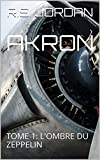 AKRON: TOME 1: L'OMBRE DU ZEPPELIN (French Edition)