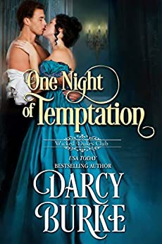 One Night of Temptation (Wicked Dukes Club Book 6) by [Darcy Burke]
