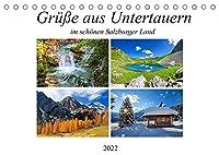 Gruesse aus Untertauern (Tischkalender 2022 DIN A5 quer): Vier Jahreszeiten Impressionen von Untertauern (Monatskalender, 14 Seiten )