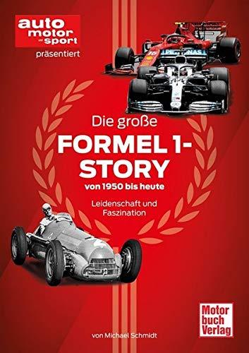 Die große Formel 1-Story von 1950 bis heute: Leidenschaft und Faszination
