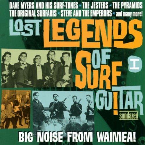 Lost Legends Of Surf Guitar I - Big Noise From Waimea