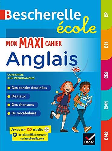 Bescherelle école - Mon maxi cahier d'anglais CP, CE1, CE2, CM1, CM2 (Bescherelle langues) (French Edition)