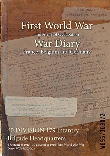 60 DIVISION 179 Infantry Brigade Headquarters : 6 September 1915 - 30 November 1916 (First World War, War Diary, WO95/3030/2) (English Edition)