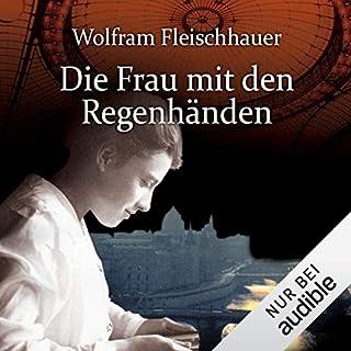 Die Frau mit den Regenhänden                   Autor:                                                                                                                                 Wolfram Fleischhauer                               Sprecher:                                                                                                                                 Detlef Bierstedt,                                                                                        Uve Teschner                      Spieldauer: 15 Std. und 1 Min.     524 Bewertungen     Gesamt 3,7