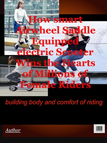 Airwheel For the Largest Reason - Body Building and Riding Comforts (English...