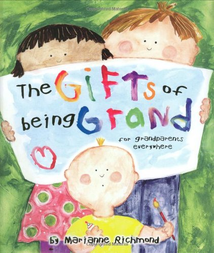 The Gifts of Being Grand: For Grandparents Everywhere (Marianne Richmond)