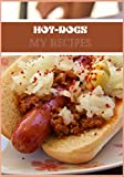 HOT DOGS MY RECIPES: BLANK RECIPES COOKBOOK, journal to write your recipes, journal notebook, empty cookbook to fill, notebook bound. Do-it-yourself cookbook to note down your favorite recipes